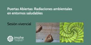 Puertas Abiertas: Radiaciones ambientales en entornos saludables