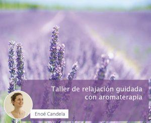 Taller de relajación guidada con aromaterapia